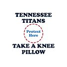 Titans Take A Knee Pillow by Powbamboom