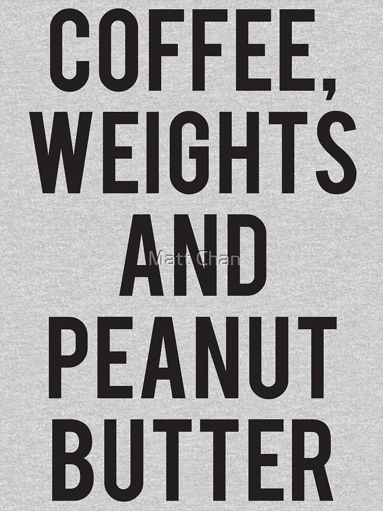 Coffee, Weights, and Peanut Butter by mchanfitness
