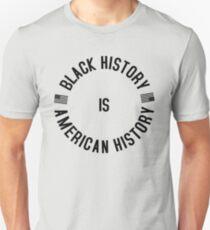 BLACK HISTORY IS AMERICAN HISTORY Unisex T-Shirt