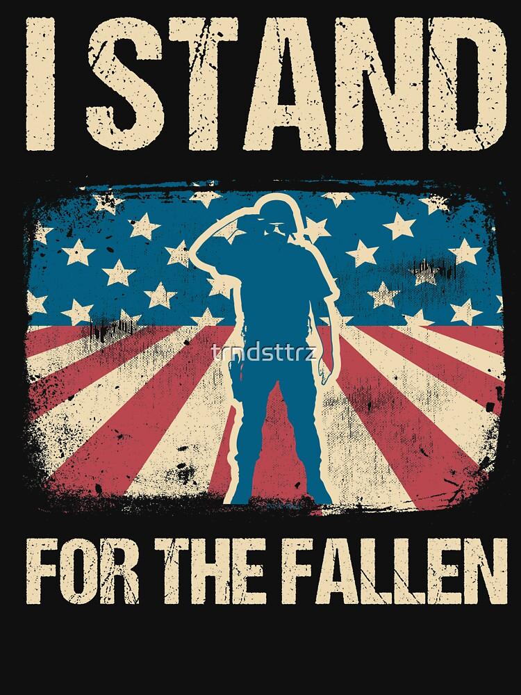 I Stand For The Fallen Shirt I Don't Kneel by trndsttrz