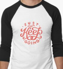 Just Keep Going Men's Baseball ¾ T-Shirt