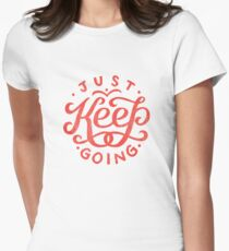 Just Keep Going Women's Fitted T-Shirt
