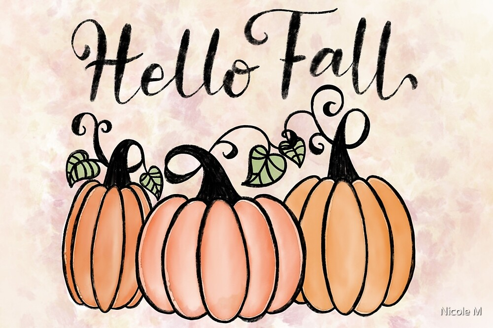 Hello Fall!! by Nicole M