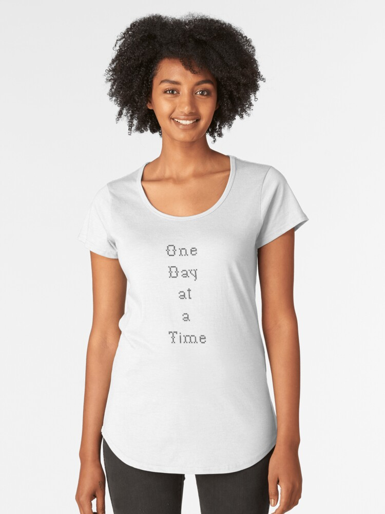 One Day at A Time - Cross Stitch Women's Premium T-Shirt Front
