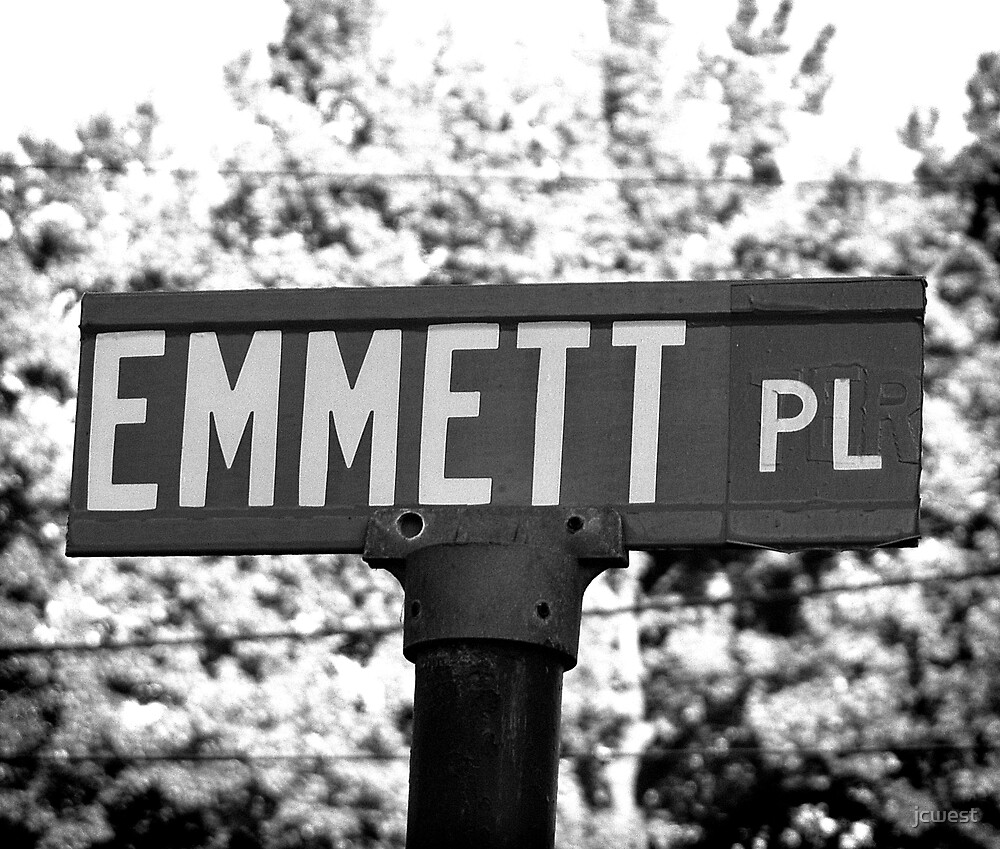 A Street Sign Named Emmett by jcwest