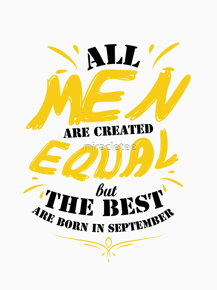 Men Created Equal But The Best Born In September Gifts by miracletee