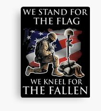 we stand for the flag we knew for the fallen Canvas Print
