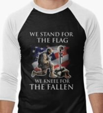 we stand for the flag we knew for the fallen Men's Baseball ¾ T-Shirt