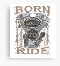 Born to Ride  motorcycle biker 2000 Canvas Print