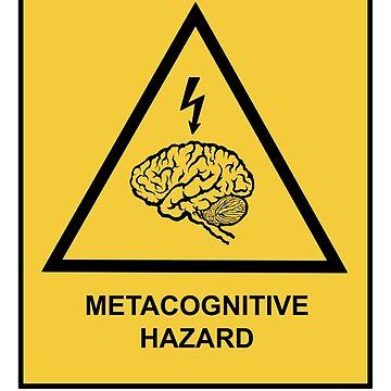 Metacognitive Hazard by exitStrat