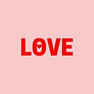 LOVE - Spread the Love Today by TNTs