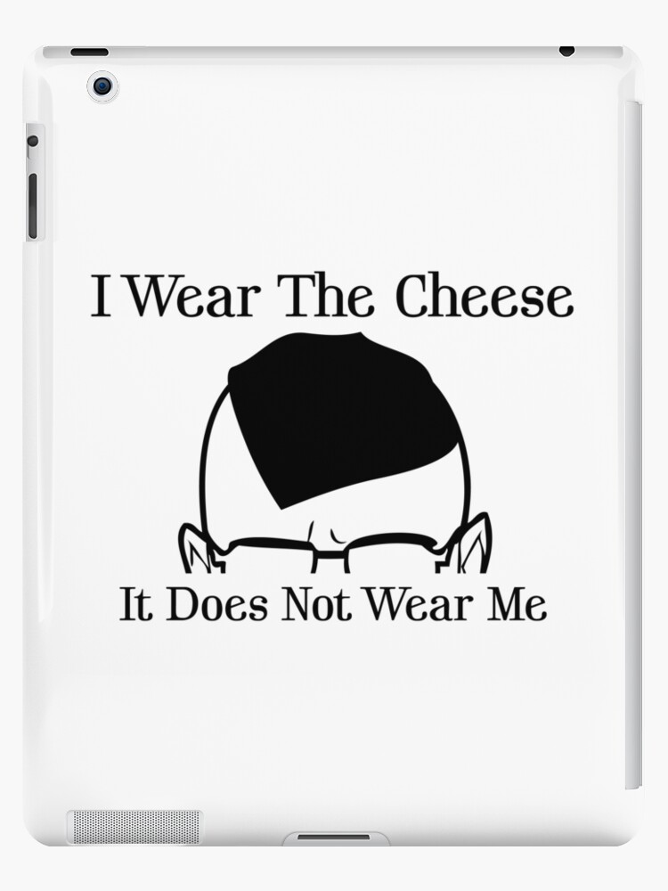 I Wear The Cheese by LieslDesign