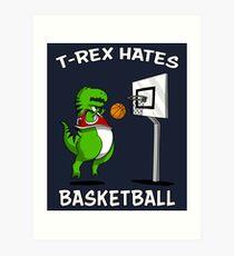 T-Rex Hates Basketball Funny Short Arms Dinosaur Art Print