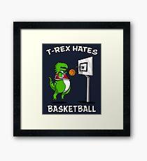 T-Rex Hates Basketball Funny Short Arms Dinosaur Framed Print