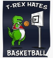 T-Rex Hates Basketball Funny Short Arms Dinosaur Poster