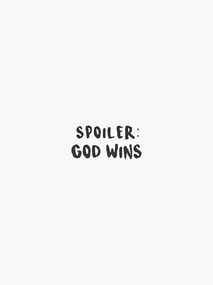 spoiler: god wins by dariasmithyt