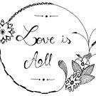 Love is All by CallPhoenix