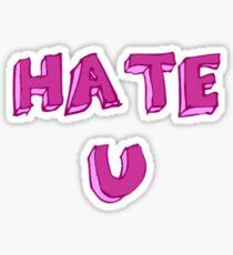 Hate U Sticker