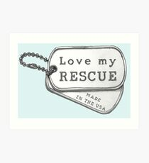 Rescue Dog Tags Art Print