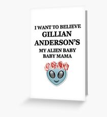 Gillian Anderson: Alien baby baby mama Greeting Card