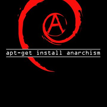 apt-get install anarchism  by mutinyaudio
