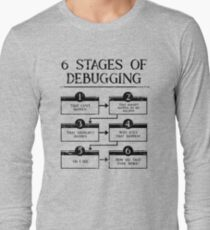 6 Stages Of Debugging Computer Programming Long Sleeve T-Shirt