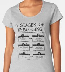 6 Stages Of Debugging Computer Programming Women's Premium T-Shirt
