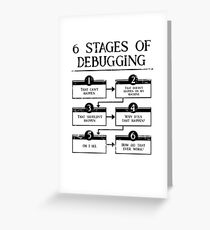 6 Stages Of Debugging Computer Programming Greeting Card