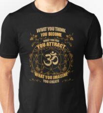 Om Zen Yoga What You Think You Become Spiritual Unisex T-Shirt