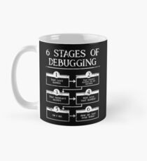 6 Stages Of Debugging Computer Programming Mug