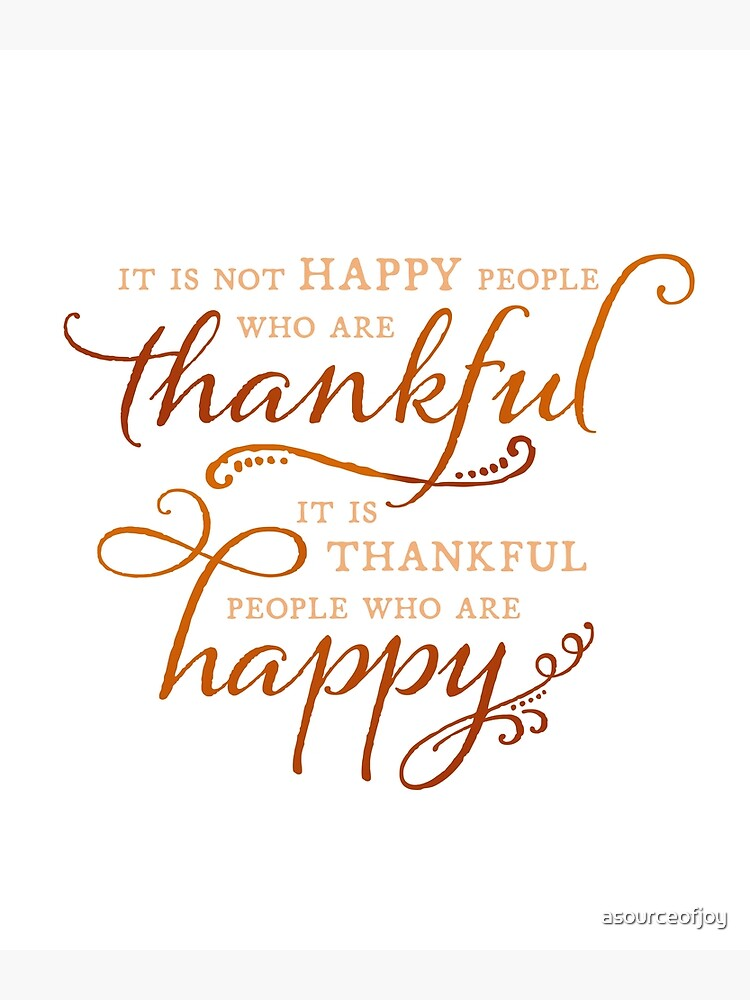 Happy and Thankful People - Thanksgiving quote   Poster