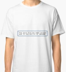The Save File Has Been Erased Classic T-Shirt