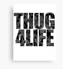 Thug 4 Life Canvas Print