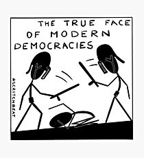true_face_of_democracy Photographic Print