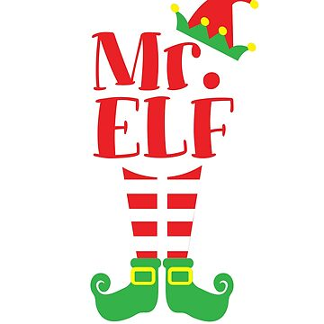 Mr. Elf Christmas Costume Shirt by Dan66