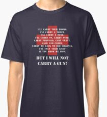 "M*A*S*H ""I will not carry a gun"" Classic T-Shirt"