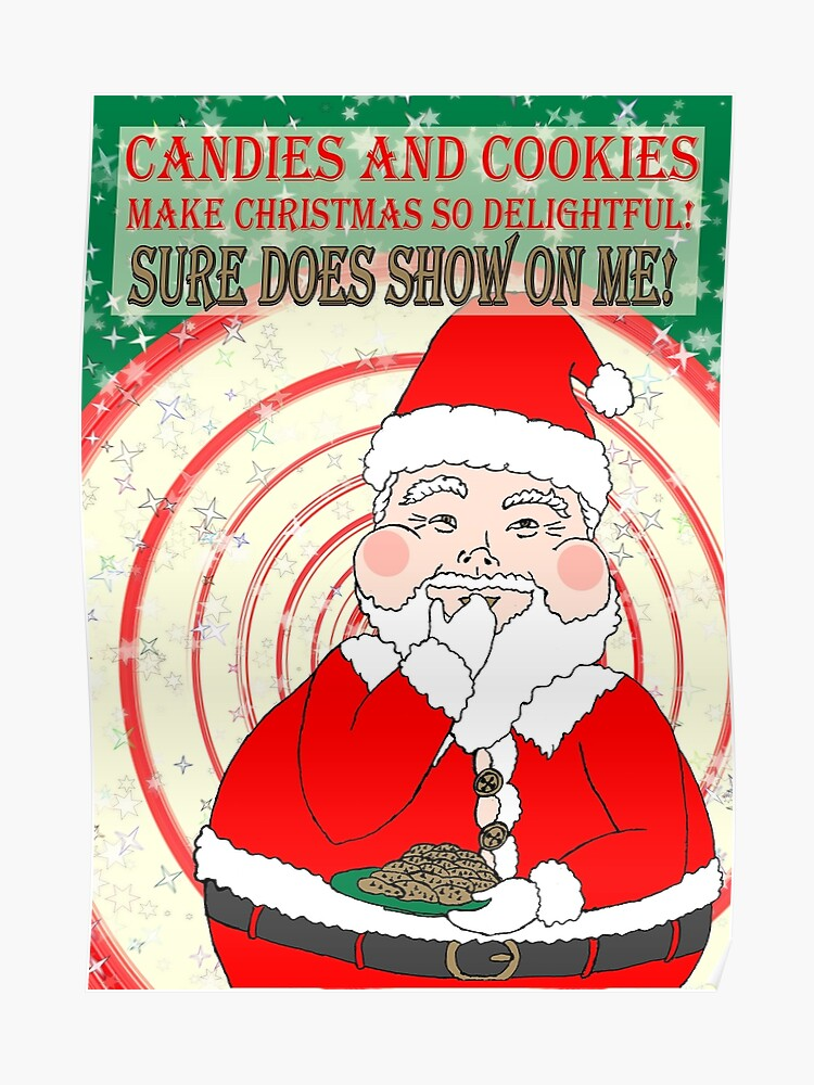 Funny Christmas Pictures.Candies And Cookies Funny Christmas Santa Haiku Poster