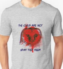 the owls are what they seem T-Shirt