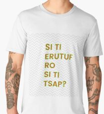 is it future or is it past si ti erutuf ro si ti tsap Men's Premium T-Shirt
