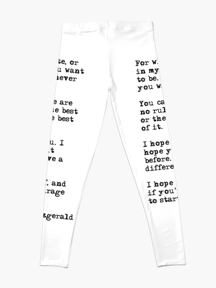 Alternate view of For what it's worth - F Scott Fitzgerald quote Leggings