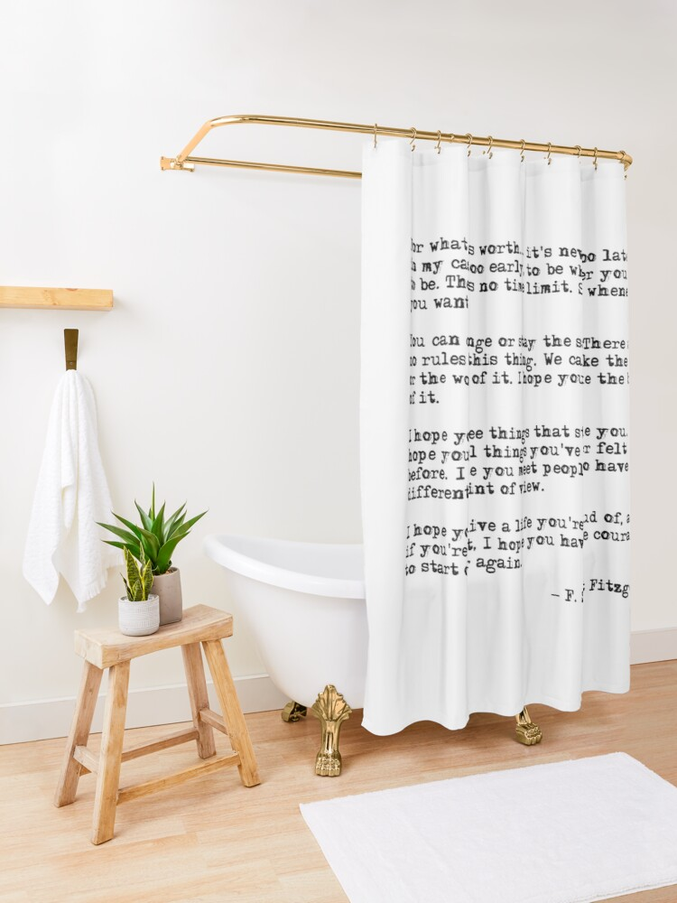 Alternate view of For what it's worth - F Scott Fitzgerald quote Shower Curtain