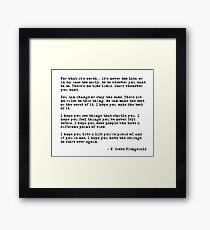 Für was es wert ist - F Scott Fitzgerald-Zitat Gerahmtes Wandbild