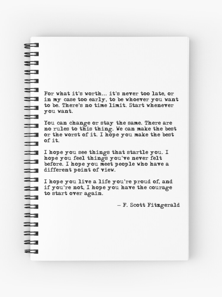 For What It S Worth F Scott Fitzgerald Quote Spiral Notebook By