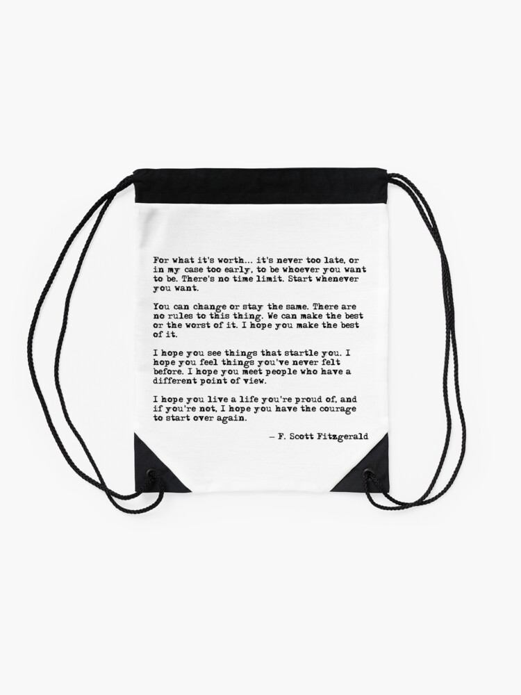 Alternate view of For what it's worth - F Scott Fitzgerald quote Drawstring Bag