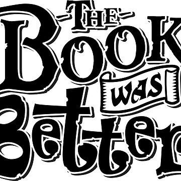 The Book was Better by DavidAyala