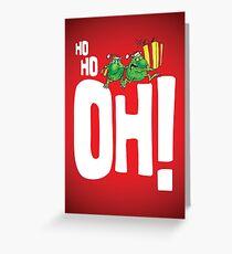 Ho Ho Oh!!!!! Greeting Card