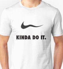 Kinda Do It T-Shirt