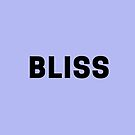 BLISS - Find Your Bliss with This by TNTs