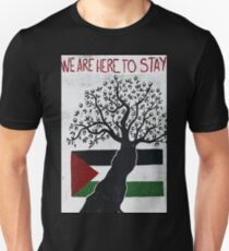 We are here to stay T-Shirt