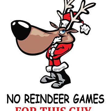 Christmas - No Reindeer Games  by icreate5